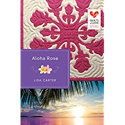 Aloha Rose: Quilts of Love Series