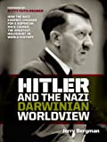 Free Kindle Book : Hitler and the Nazi Darwinian worldview:How the Nazi eugenic crusade for a superior race caused the greatest Holocaust in world history
