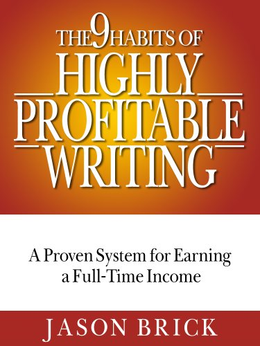 View The 9 Habits of Highly Profitable Writing: A Proven System for Earning a Full-Time Income As a Writer (Writing Success Guidebooks) on Amazon