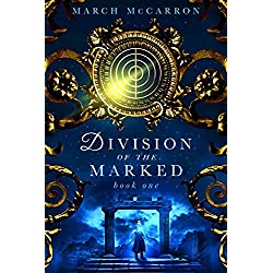 Division of the Marked (The Marked Series Book 1)