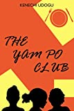 The Yam Po Club by Kenechi Udogu