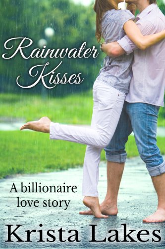Rainwater Kisses by Krista Lakes