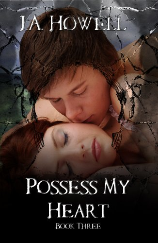 Possess My Heart (The Possess Saga) by J.A. Howell