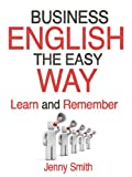 Business English The Easy Way by Jenny Smith