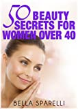 Free Kindle Book : 50 Beauty Secrets For Women Over 40.
