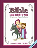 Free Kindle Book : Bible Story Books For Kids: Why Jesus Came To Earth