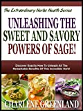 Free Kindle Book : UNLEASHING THE POWERS OF SAGE THE EXTRAORDINARY HERB!: Discover Exactly How To Unleash All The Remarkable Benefits Of This Incredible Herb! (The Extraordinary Herbs Health Series)