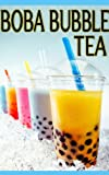 Free Kindle Book : Boba Bubble Tea :The Ultimate Guide - Over 30 Delicious & Best Selling Recipes