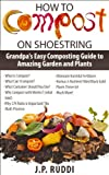 Free Kindle Book : Composting on Shoestring Easy 1,2,3, Steps Garbage to Composting