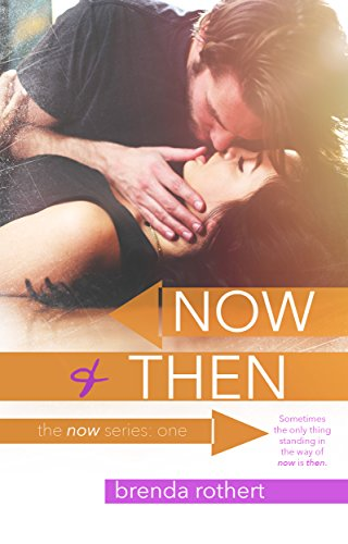 Now and Then (Now Series) by Brenda Rothert