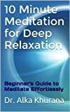 Free Kindle Book : 10 Minute Meditation for Deep Relaxation (Mind Body and Soul Wellness Series)