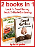 Free Kindle Book : gardening secrets:2 books in 1:book1-discover the secrets to create amazing Organic garden-beginners guide,step by step with pics+book2-Seed Saving:The ... (doctor gardening books collection Book 10)