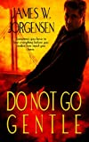 Book: Do Not Go Gentle by Jorgensen