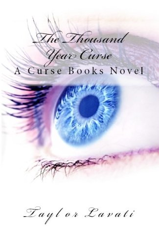 The Thousand Year Curse (A Curse Books Book 1) by Taylor Lavati