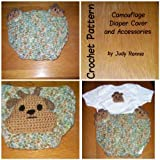 Free Kindle Book : Crochet Pattern - Camouflage Diaper Cover and Accessories (Diaper Covers)