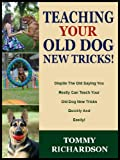 Free Kindle Book : TEACHING YOUR OLD DOG NEW TRICKS!: Dispite The Old Saying You Really Can Teach Your Old Dog New Tricks Quickly And Easily! (The Pet Care Series)