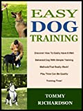 Free Kindle Book : EASY DOG TRAINING: Discover How To Easily Have A Well Behaved Dog With Simple Training Methods That Really Work! Play Time Can Be Quality Training Time! (The Pet Care Series)