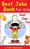 Free Kindle Book : Best Joke Book for Kids : Best Funny Jokes and Knock Knock Jokes( 200+ Jokes)