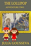 Free Kindle Book : Lollipop: Adventure Two (Book #2 in Adventures of Alex and Katie series)