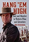 Hang 'em high : law and disorder in western films and literature