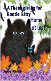 Free Kindle Book : A Thanksgiving for Bootie: Home at last