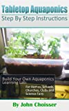 Free Kindle Book : Tabletop Aquaponics -- for Homes, Schools, Churches, Clubs, and Science Fairs