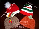 Free Kindle Book : Crochet Pattern - Fall & Winter Holiday Baby Caps