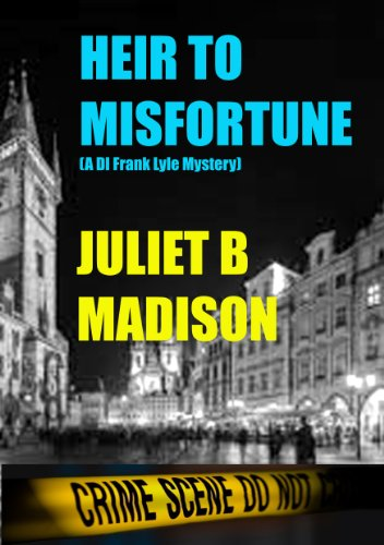 Heir to Misfortune (DI Frank Lyle Mysteries Book 2) by Juliet B Madison