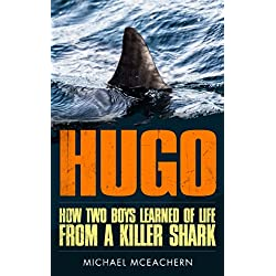 HUGO: How Two Boys Learned of Life From a Killer Shark