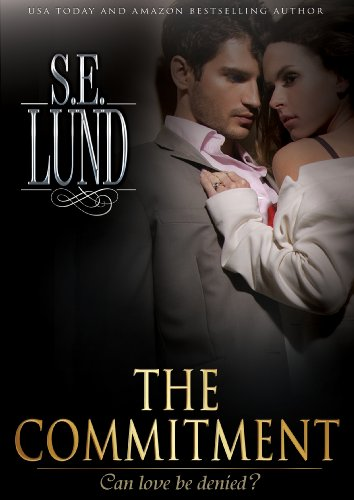 The Commitment (The Unrestrained Series) by S. E.  Lund