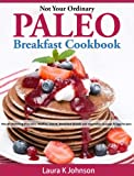 Free Kindle Book : Paleo Recipes: Rise and Shine Breakfast Recipes