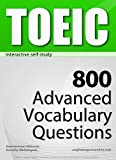TOEIC Interactive self-study: 800 Advanced Vocabulary Questions. A powerful method to learn the vocabulary you need. by Konstantinos Mylonas