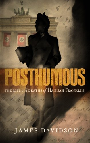 Free Kindle Book : Posthumous - The Life and Deaths of Hannah Franklin