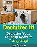 Free Kindle Book : Declutter It! Declutter Your Laundry Room In 7 Easy Steps (Decluter It!)