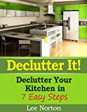 Free Kindle Book : Declutter It! Declutter Your Kitchen In 7 Easy Steps