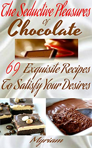 View The Seductive Pleasures of Chocolate on Amazon