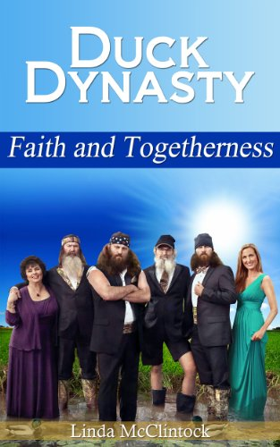 Duck Dynasty: Faith and Togetherness