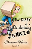 Free Kindle Book : The Diary of a De-cluttering Junkie: Episode 4 (The Diary of a Decluttering Junkie)