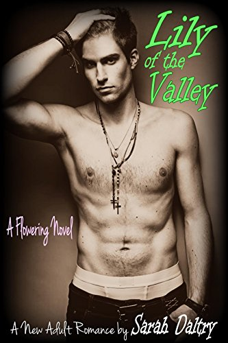 Lily of the Valley (A Flowering Novel) by Sarah Daltry
