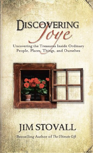Discovering Joye: Uncovering the Treasures Inside Ordinary People, Places, Things and Ourselves