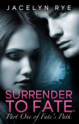 Surrender to Fate (Fate's Path) by Jacelyn Rye