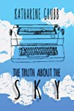 Free Kindle Book : The Truth About The Sky