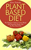 Free Kindle Book : Plant Based Diet: The Beginner