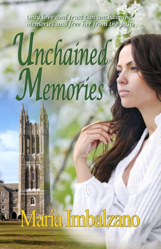 Unchained Memories by Maria Imbalzano