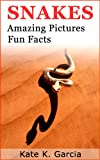 Free Kindle Book : Snakes: Kids book of fun facts & amazing pictures on animals in nature (Animals of The World Series)