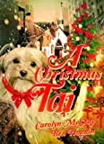 Free Kindle Book : A Christmas Tail: A Turn-of-the-century Heartwarming Tale for All Ages