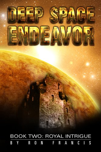 View Deep Space Endeavor Book Two: Royal Intrigue on Amazon
