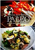 Free Kindle Book : Paleo Lunch and Dessert - Delicious, Quick & Simple Recipes