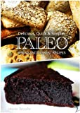 Free Kindle Book : Paleo Bread and Dessert - Delicious, Quick & Simple Recipes