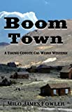 Free Kindle Book : Boom Town - A Young Coyote Cal Weird Western